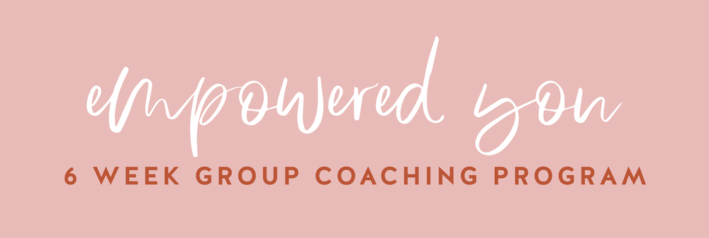 Empowered You 6 Week Group Coaching Program