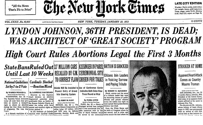 One indelible day--January 22, 1973: Abortion, LBJ death, Kissinger in Paris to initial Peace Accords on Vietnam.  American politics would change forever.