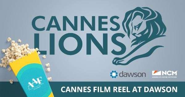 The  Cannes Lions International Festival of Creativity  is a global event for those working in the creative communications, advertising and related fields.  The November 16th happy hour event will feature a reel of this year's Lions winners.  This year's viewing of the Cannes reel will be held at Dawson.  Register  here .