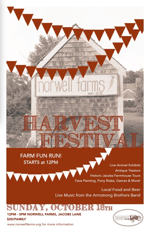 Please join us on Sunday, October 18th 12:00 - 3:00 pm for the Norwell Farms Harvest Festival.  The event will kick off at noon with a fun run to Jacobs Pond and through the farm fields.  Following the run, join us as we celebrate the end of the farming season with live music, local food and lots of fun farm activities.  There will be hayrides, antique tractors, pony rides and other live animal exhibits, face painting, games & obstacle courses, tours of the Jacobs Farmhouse and more!  We will also be collecting non-perishable goods for the Norwell Food Pantry. Admission is $20 per family.