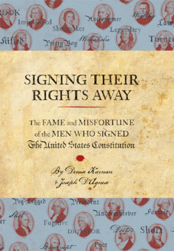 "SIGNING THEIR RIGHTS AWAY,  the follow-up to my history title, features 39 biographies of all the men who signed the Constitution of the United States. It's filled with anecdotes, quotes and a behind-the-scenes look at the squabbles and compromises that helped create the world's oldest functioning Constitution.   PRAISE for RIGHTS   ""Though Ms. Kiernan and Mr. D'Agnese clearly delight in noting the warts and blemishes of the Constitution's signers, they maintain a refreshing reverence for the Constitution itself. Rather than ask readers to believe that an ""assembly of demigods"" (Jefferson's words) wrote the Constitution, Ms. Kiernan and Mr. D'Agnese challenge the notion that the group that crafted this document of enduring genius was uniquely brilliant or visionary. If this raises the question of how exactly the miracle was accomplished, it should at least give readers some hope for our own seemingly uninspired political era."" —   THE WALL STREET JOURNAL    * ""…snappy…descriptive…entertainingly written…""  —   SCHOOL LIBRARY JOURNAL   , starred review    BUY SIGNING THEIR RIGHTS AWAY   eBooks:  Kindle   Nook   Sony   Kobo  Diesel Google  Hardcover:  Indiebound   Amazon   B&N   Powell's   Autographed:  Malaprop's"