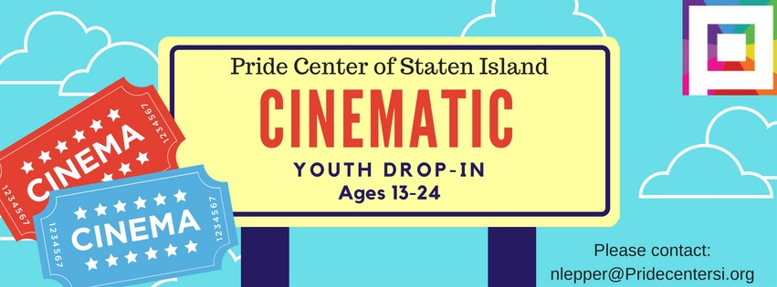 Cinematic, enjoy classic regal movies and then partake in group discussions.    **All Youth drop-In activities and events are for youth 13-24 years old who have completed Youth Drop-In orientation. Orientation is offered Wednesdays and Fridays at 4 pm   If you have any questions please contact: nlepper@pridecentersi.org