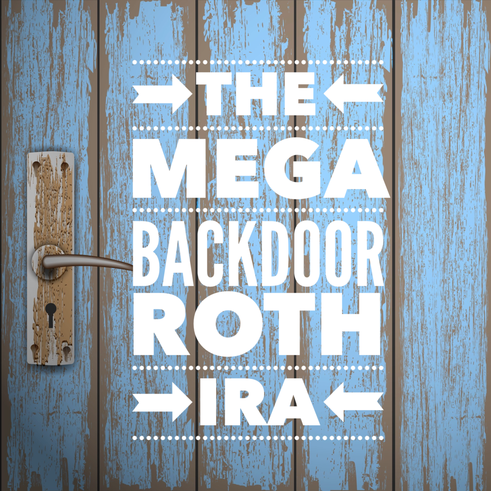 Mega Backdoor Roth IRA Without A High Income? Yes I Did!