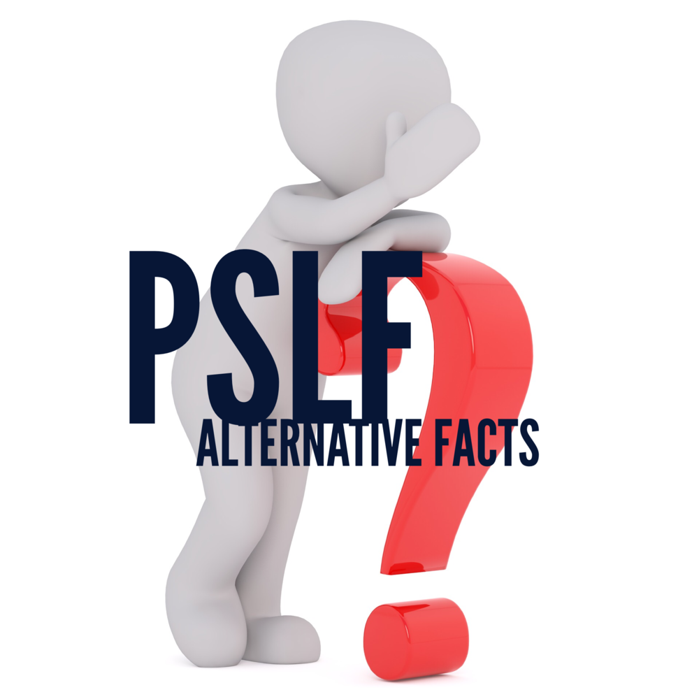 Pslf Facts Vs Alternative Facts Future Proof Md