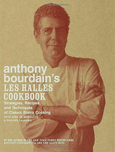 Anthony Bourdain's Les Halles Cookbook: Strategies, Recipes, and Techniques of Classic Bistro Cooking, covered recipes from his years serving some of the best French brasserie food in New York.