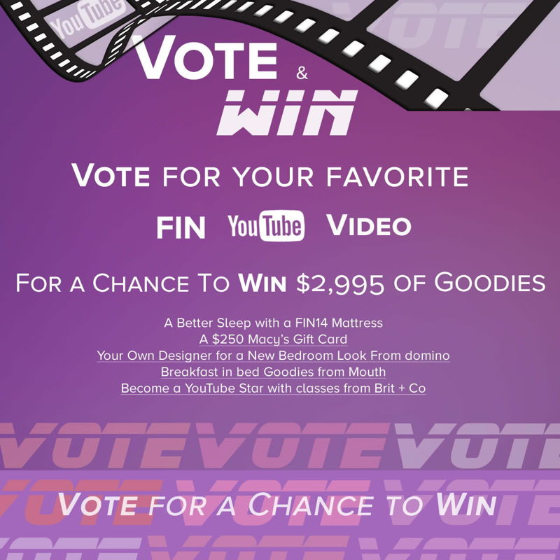 Vote for your favorite mattress youtube video for a change to win tons of goodies from fin SLEEP Mouth, domino and Brit+CO worth, $2,995.  enter here for a chance to win