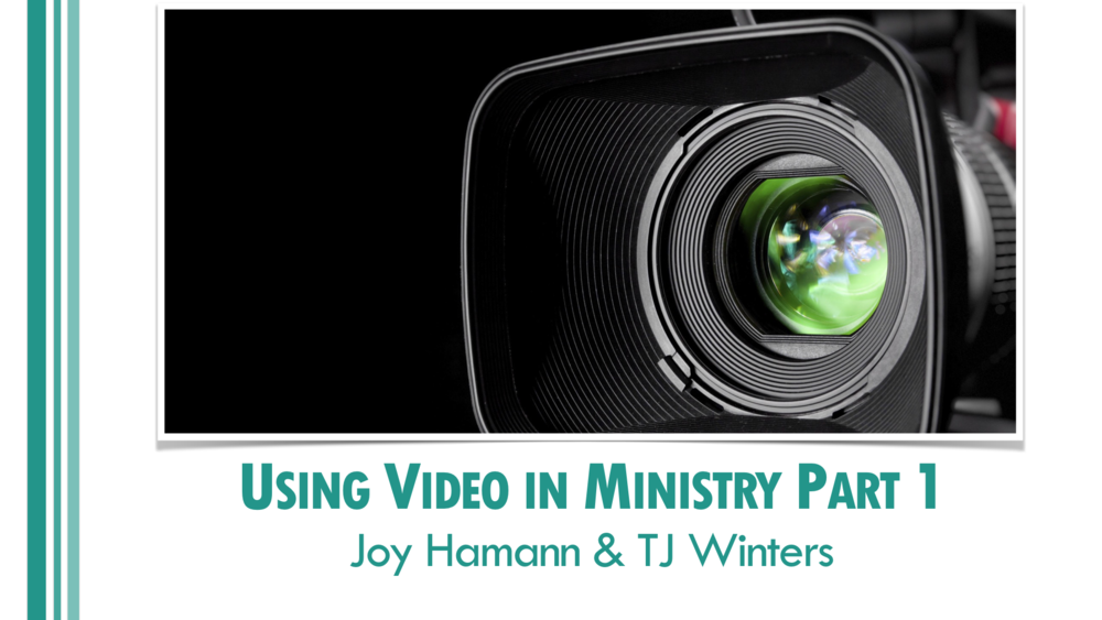 Using Video in Ministry Part 1.001.png
