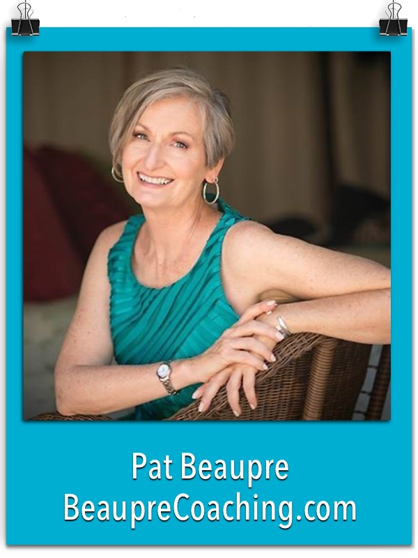 Pat Beaupre Becker (BeaupreCoaching.com)