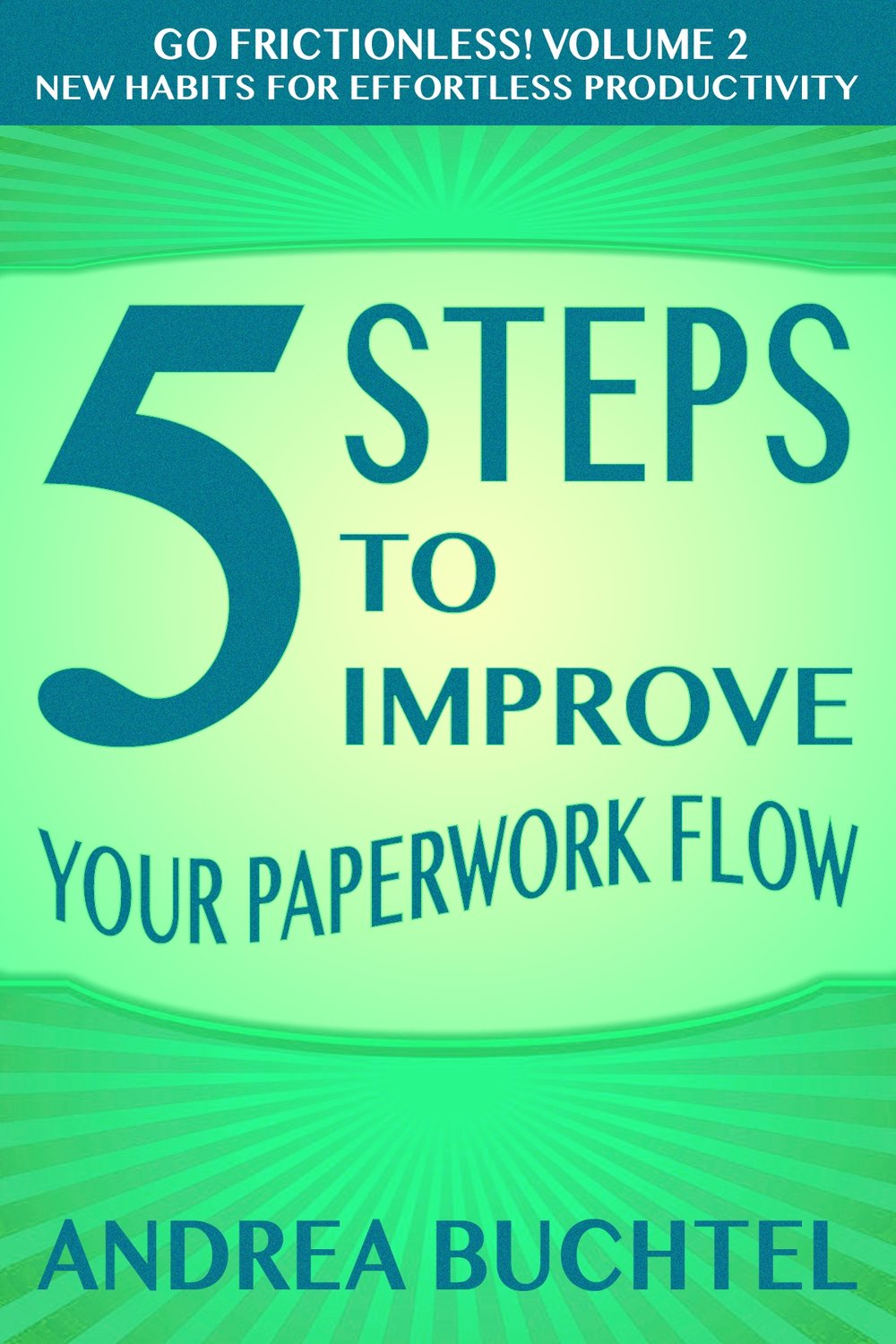 5 Steps to Improve Your Paperwork Flow - Andrea Buchtel
