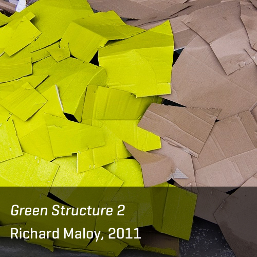 Green Structure 2, Richard Maloy