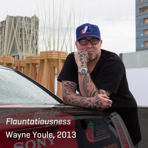 Flauntatiousness, Wayne Youle