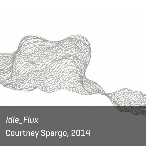 Idle_FLUX, Courtney Spargo