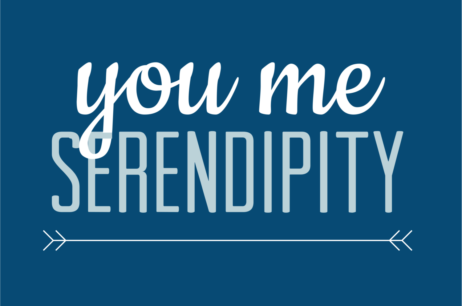 You Me Serendipity