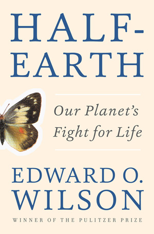 A bold idea espoused by famed biologist E. O. Wilson.  W. W. Norton and company