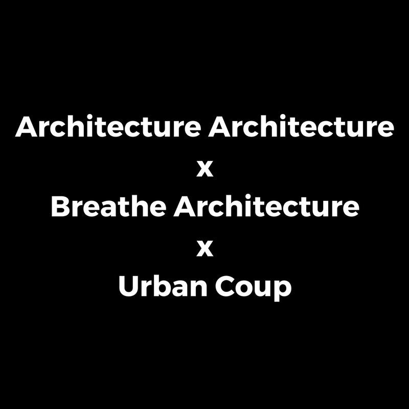 Architecture Architecture x Breathe Architecture x Urban Coup.png