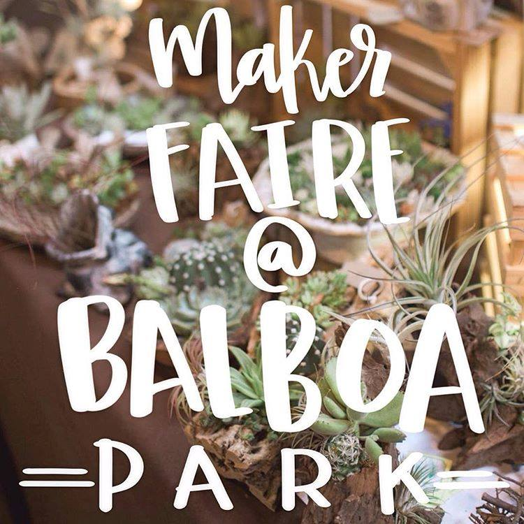Come see us this weekend at the Maker Faire in Balboa Park! We'll be there Saturday and Sunday 10-6pm. See you there!