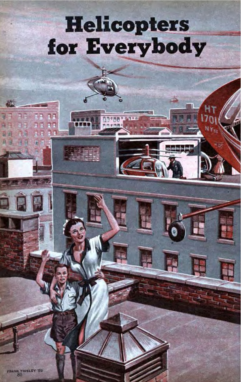 In the future, there will be HELICOPTERS FOR EVERYBODY! Except, you know, women.