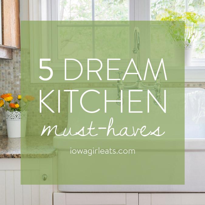 5-Dream-Kitchen-Must-Haves-1.jpg