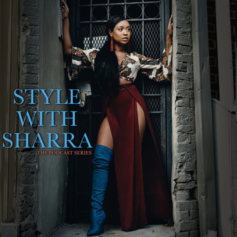 Looking to be #styledbysharra on the go? Listen to my style tips, my take on fashion news, and more on  Style With Sharra: The Podcast Series
