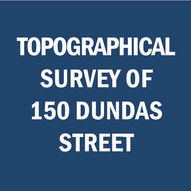 Topographical Survey - 150 Dundas St