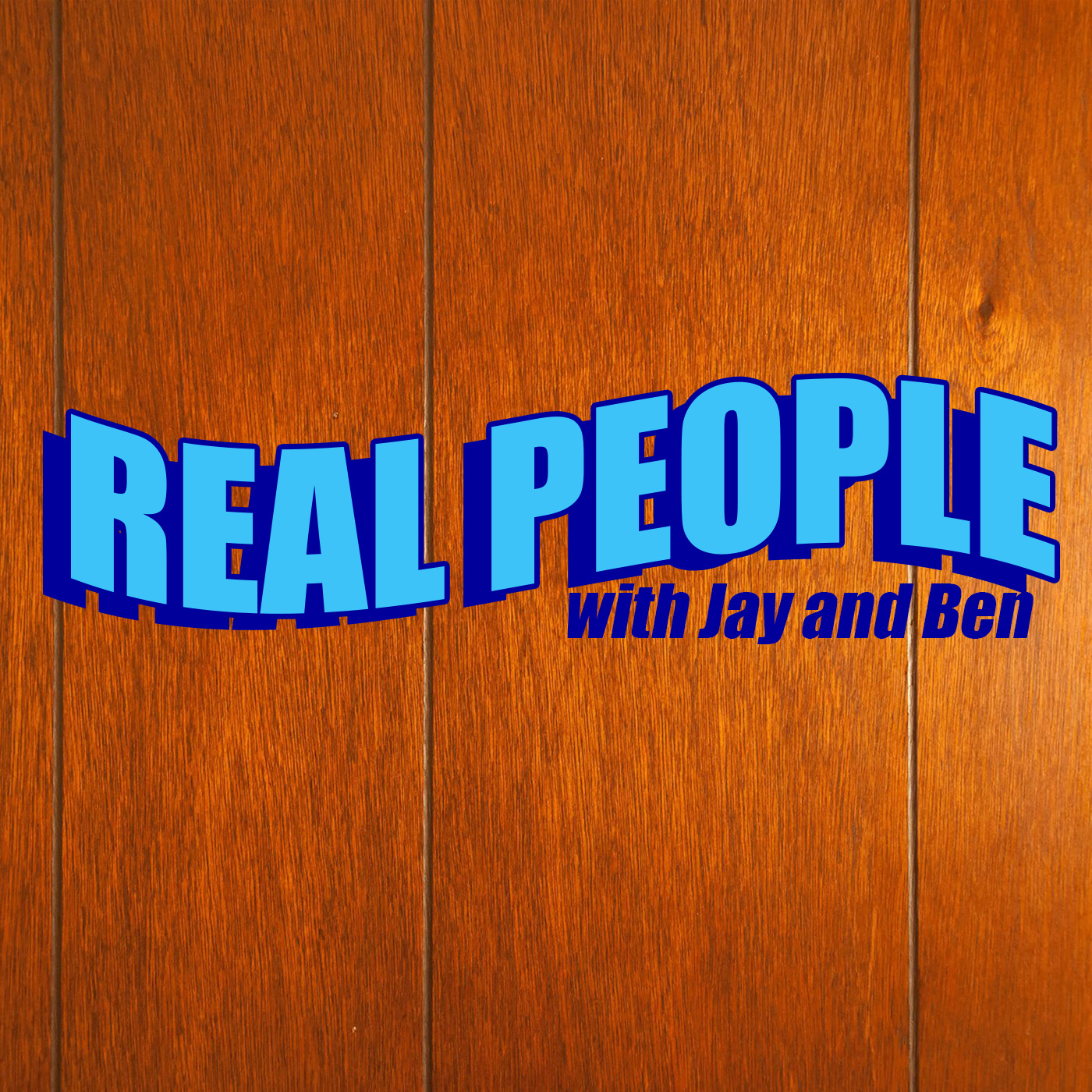 REAL PEOPLE with Jay & Ben | Vermont Improv Comedy Podcast