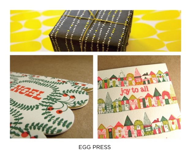 The adorably letterpressed holiday cards, wrapping paper, and gift tags from  Egg Press  are bound to help your presents look even sweeter. And since they also make notebooks, recipe cards, charm cards, and gift certificates, they also cover the present itself!   Come get the adornments while you're here, at  Give Good Gift  Dec 7 & 8!