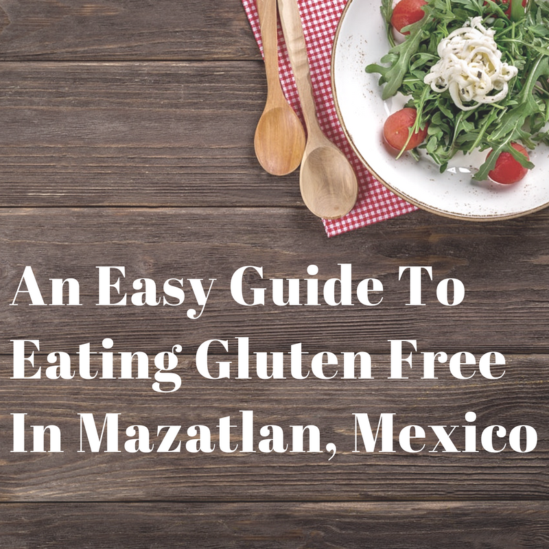 Guide to Gluten Free dining in Mexico