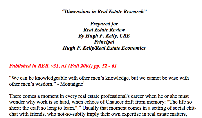 """Kelly, Hugh F. """"DIMENSIONS IN REAL ESTATE RESEARCH."""" Real Estate Review 31.1 (2001): 52-61."""