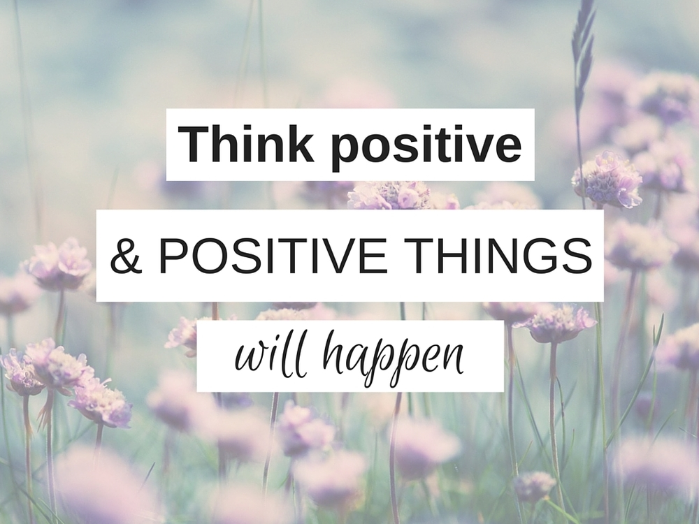 Think Positive Positive Things Will Happen Ana