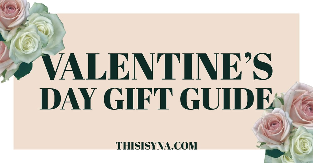 valentine's day gift guide | this is yna