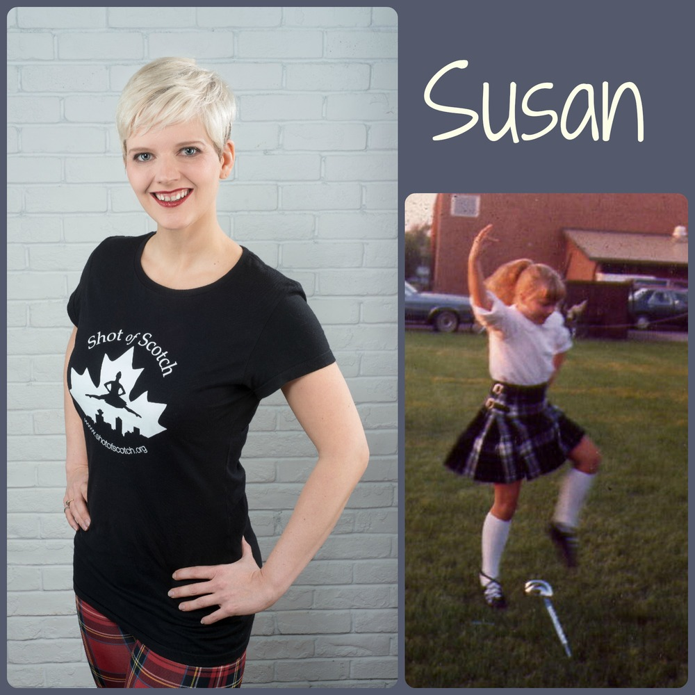 "Susan Nase*   SoS Title: Co-founder/Artistic Director/Dancer  Hometown: Saskatoon, SK  ""Real Life"" ID: Dancer, singer, educator (formerly a Professional Engineer)  Favourite Highland Dance Memory: First international trip - Traveling to Scotland with teacher Wendy Wilson and best Highland dancing friends to compete at the World Championships in 1996.   Random and Mostly True Fact: Does not function without high grade, daily dose of espresso"