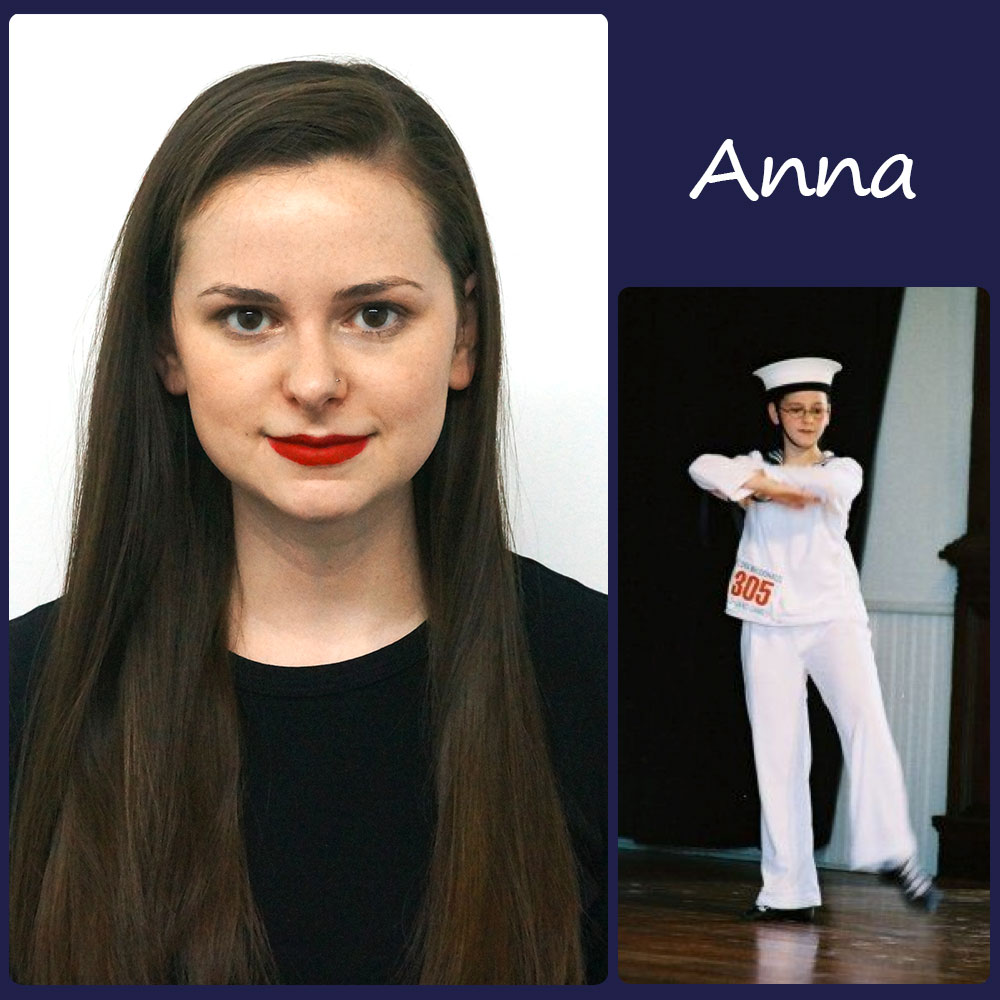 Anna   SoS Title: Performance Coordinator/Dancer  Started Dancing: Age 10  Favorite Dance Memory: Watching my very first student compete as a Primary in her first competition. I was so proud of her!  Fun Fact: I toured with a Steel Pan Band for 4 years while I was in college.