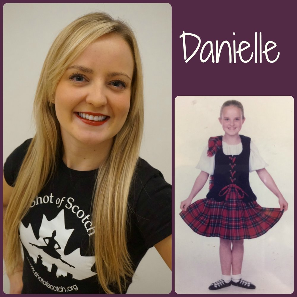 "Danielle Senyk SoS Title: Dancer Hometown: New Westminster, BC ""Real Life"" ID: Kindergarten Teacher Favourite Highland Dance Memory: Dancing a Highland Fling on the Great Wall of China, and then getting kicked out! Random and Mostly True Fact: Self proclaimed absolute ""crazy cat lady"" (Although we don't think it's crazy!"