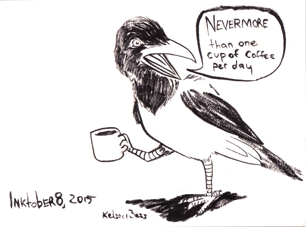 Inktober 8, 2015 Mr. Hooded Crow gives some advice about coffee.