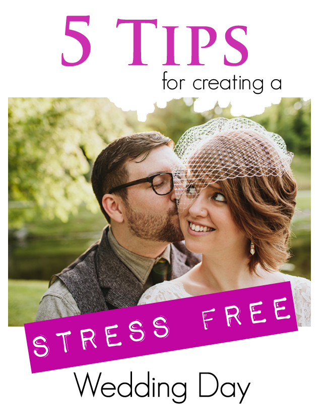 5 tips for creating a stress free wedding