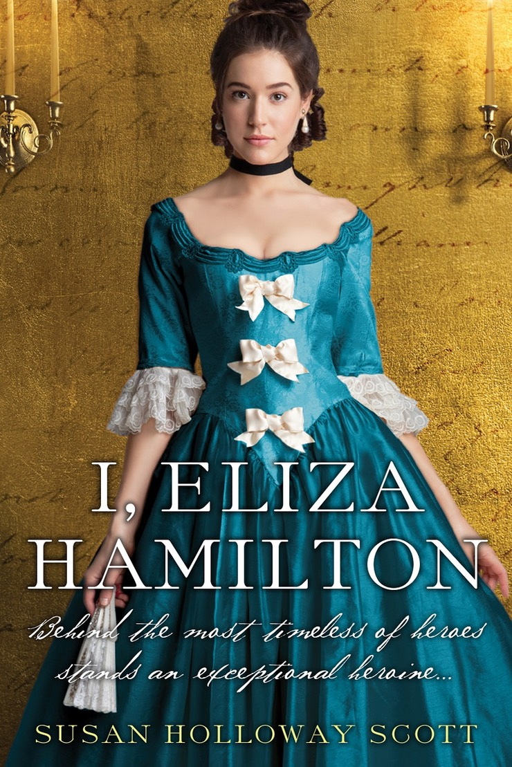 I, Eliza Hamilton by Susan Holloway Scott Kensington Books September, 2017
