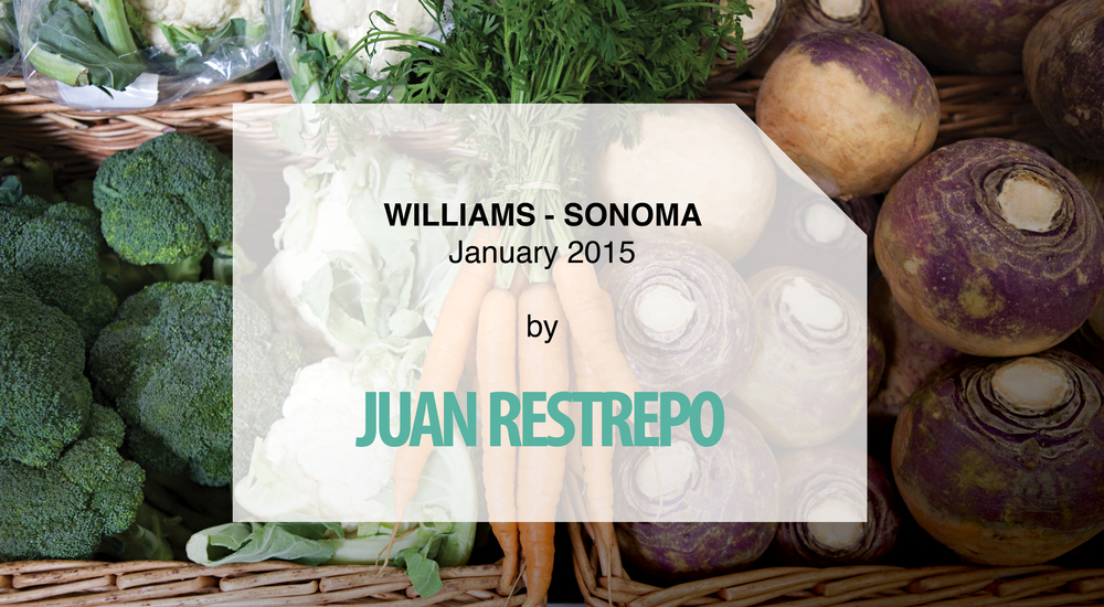 Williams - Sonoma _ Juan Restrepo EDITS.jpg