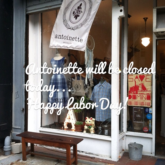 Hey Antoinette Babes the shop will be closed today, Monday September 1st & will reopen with normal business hours Tuesday, September 2nd  Happy Labor Day! 🇺🇸  #antoinettevintage #vintage #Laborday #williamsburg #brooklyn  (at Antoinette)