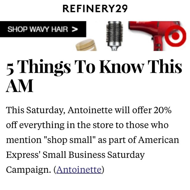 @refinery29 showing us some support for today's @shopsmall #smallbusinesssaturday event…Stop by the shop for some cocktails & receive 20% off for staying local #antoinettevintage #refinery29 #5thingstoknowthisam #shopsmall  (at Antoinette)
