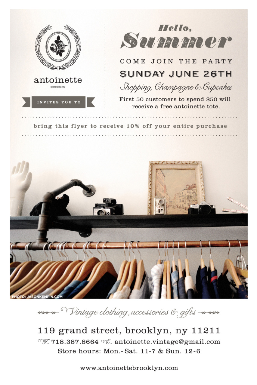 "Hi antoinette friends, In 1 week we are having our ""Welcome Summer Party!"" Cupcakes & Champagne will be served! Also first 50 customers to spend $50 receive a FREE antoinette shopping tote-Print & bring the invite to receive 10% off your ENTIRE purchase. Hope to see you all there! XO antoinette"
