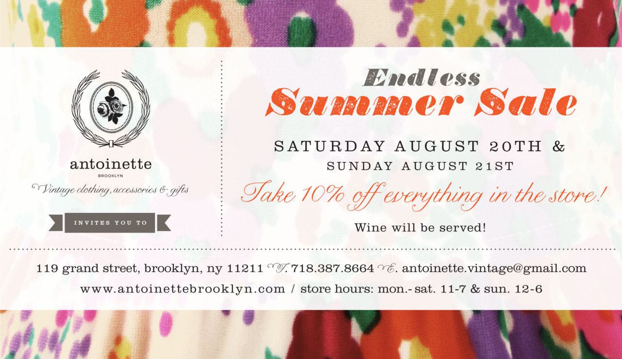 antoinette summer SALE starts TODAY! Take 10% off EVERYTHING in the store-Wine will be served! See you there! -xo
