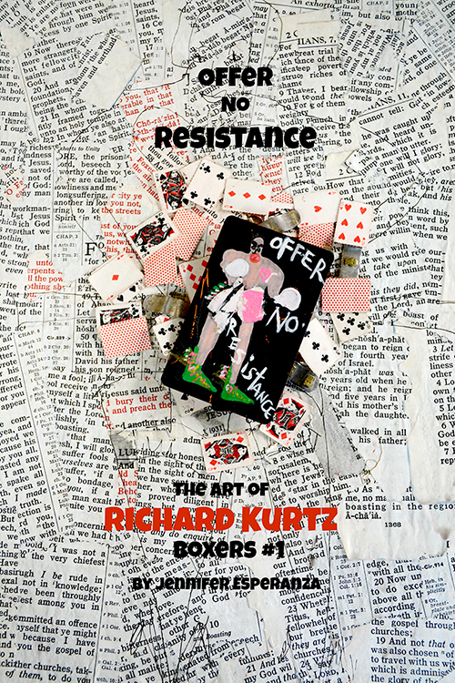 OFFER NO RESISTANCE • The Art Of Richard Kurtz • Boxers #1 by Jennifer Esperanza • Available on Blurb •     http://www.blurb.com/b/7129658-offer-no-resistance