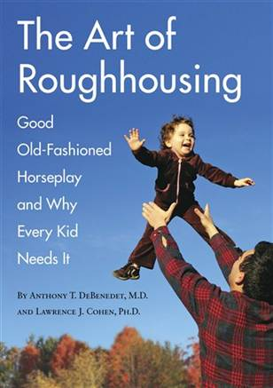 parenting the art of roughhousing-615555353_v2.grid-4x2.jpg