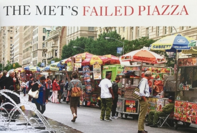 So, this is not the way the Met's plaza exists in my mind.