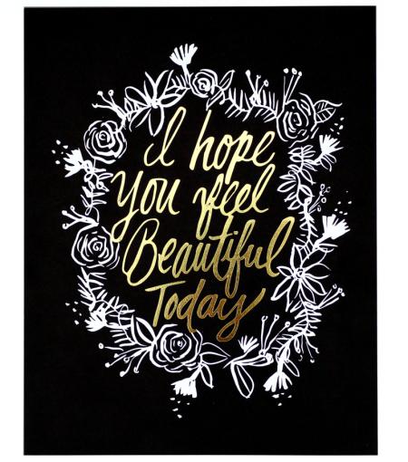 I  hope you feel beautiful art print