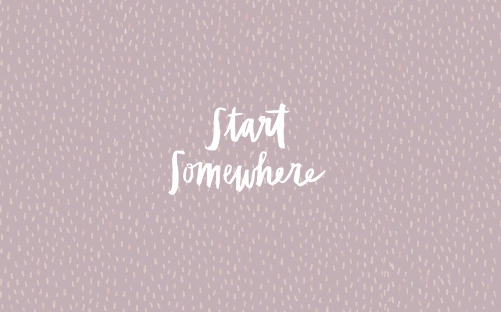 StartSomewhere_Desktop.jpg