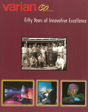 Varian: Fifty Years of Innovative Excellence book