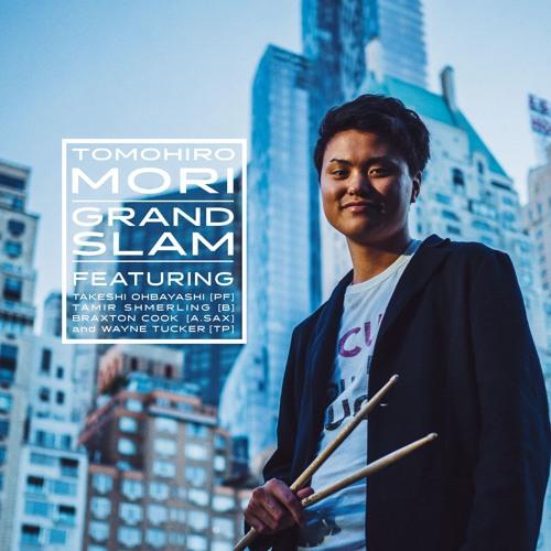 Grand Slam (2015) - Tomohiro Mori - DrumsTakeshi Ohbayashi - PianoTamir Shmerling - BassWayne Tucker - Trumpet [Track 1,4,7]Braxton Cook - Alto sax [Track 1,3,4,6,7]