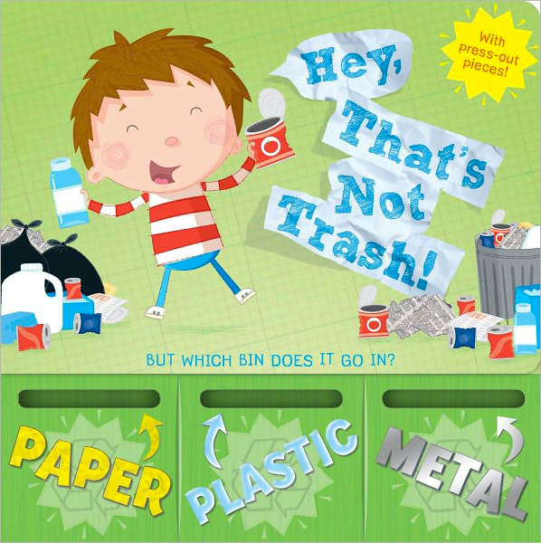 HEY, THAT'S NOT TRASH!   Little Simon  Format and text also by Renee Jablow