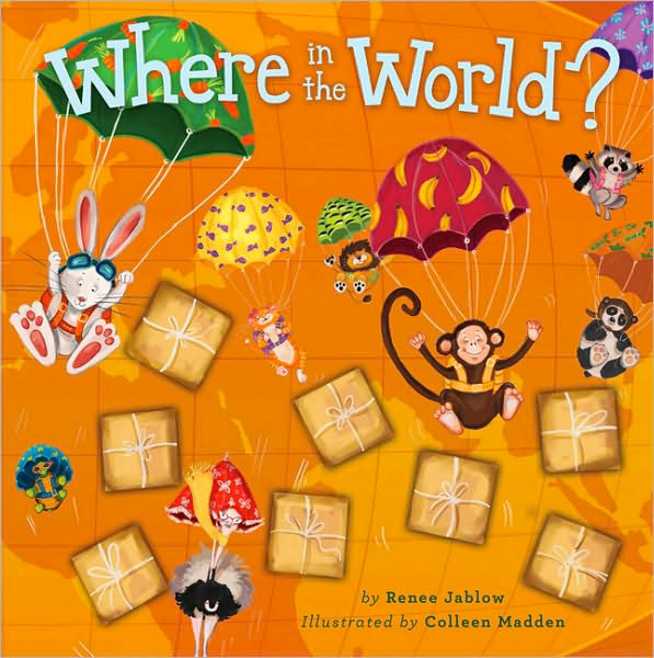 WHERE IN THE WORLD?   Running Press  Format and text also by Renee Jablow